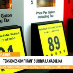 Tensiones con «Irán» podría disparar el precio de la gasolina